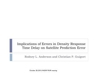 Implications of Errors in Density Response Time Delay on Satellite Prediction Error