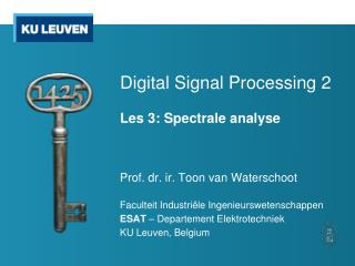 Digital Signal Processing 2 Les 3: Spectrale analyse