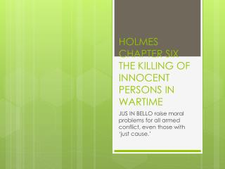 HOLMES CHAPTER SIX THE KILLING OF INNOCENT PERSONS IN WARTIME