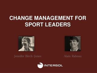 CHANGE MANAGEMENT FOR SPORT LEADERS