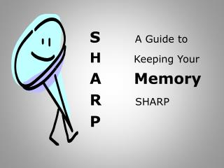 S A Guide to H        Keeping Your A Memory R SHARP P
