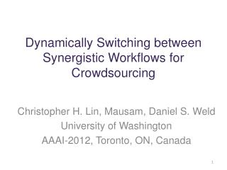 Dynamically Switching between Synergistic Workflows for Crowdsourcing