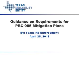 Guidance on Requirements for  PRC-005  Mitigation Plans