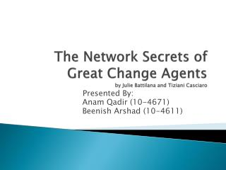 The Network Secrets of Great Change Agents by Julie  Battilana  and  Tiziani Casciaro