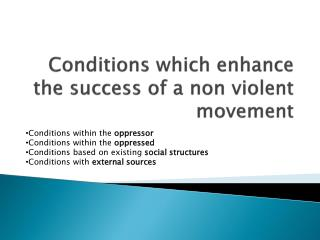 Conditions which enhance the success of a non violent movement