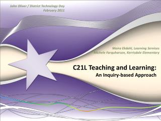 C21L Teaching and Learning:  An Inquiry-based Approach