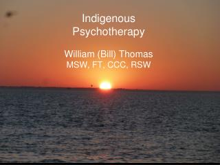 Indigenous Psychotherapy William (Bill) Thomas MSW, FT, CCC, RSW