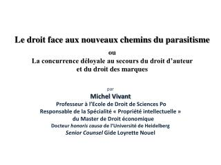 p ar Michel Vivant Professeur  à l'Ecole de Droit de Sciences Po