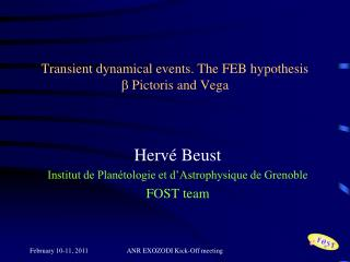 Transient dynamical events . The FEB  hypothesis   Pictoris  and Vega