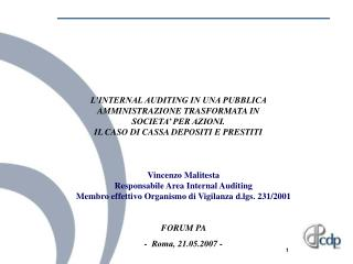 Vincenzo Malitesta  Responsabile Area Internal Auditing Membro effettivo Organismo di Vigilanza d.lgs. 231/2001 FORUM PA