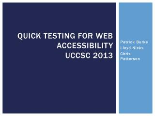 Quick Testing for Web  Accessibility UCCSC 2013