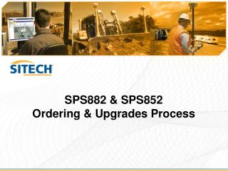 SPS882 & SPS852 Ordering  & Upgrades  Process