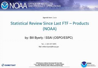 Agenda Item: 1.a.iv Statistical Review Since Last FTF – Products (NOAA)