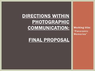 Directions within Photographic  Communication: Final proposal