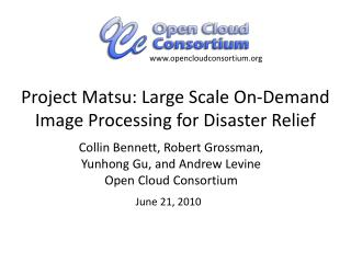 Project Matsu: Large Scale On-Demand  Image Processing for Disaster Relief