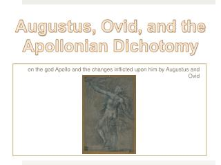 o n the god Apollo and the changes inflicted upon him by Augustus and Ovid