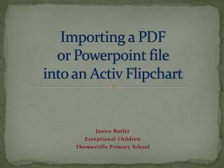 Importing  a PDF  or Powerpoint file  into an  Activ Flipchart