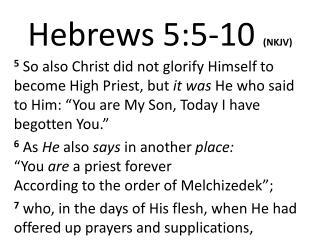 Hebrews 5:5- 10 (NKJV)