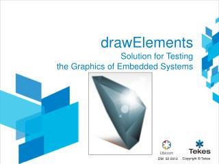 drawElements Solution for  T esting the  Graphics  of  Embedded Systems