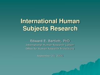 International Human Subjects Research