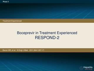 Boceprevir in Treatment Experienced RESPOND-2