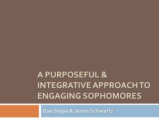 A Purposeful & Integrative Approach to Engaging Sophomores