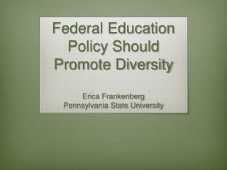 Federal Education Policy Should Promote Diversity