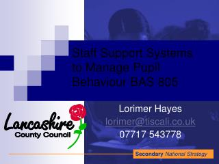 Staff Support Systems  to Manage Pupil  Behaviour BAS 805
