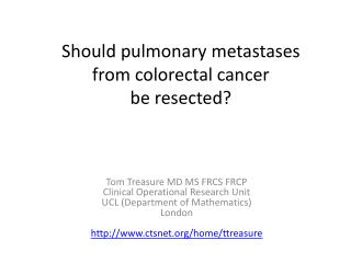 Should pulmonary metastases  from colorectal cancer  be  resected ?