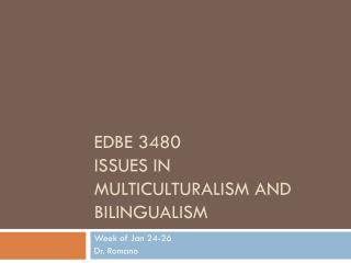 EDBE  3480 Issues in Multiculturalism and Bilingualism