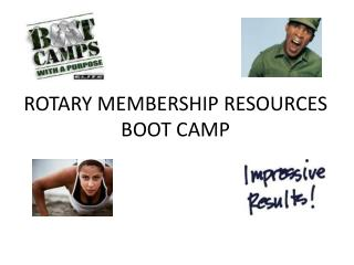 ROTARY MEMBERSHIP RESOURCES BOOT CAMP
