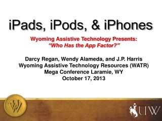 iPads , iPods, & iPhones