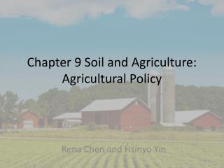 Chapter 9 Soil and Agriculture: Agricultural Policy