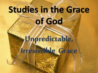 Studies in the Grace of God