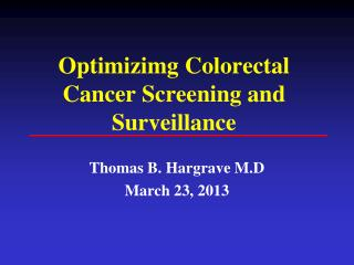 Optimizimg Colorectal Cancer Screening and Surveillance