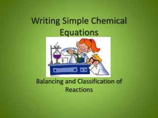 Writing Simple Chemical Equations