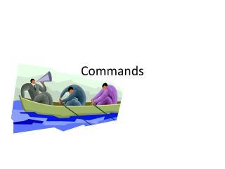Commands