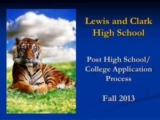 Lewis and Clark High School Post High School/ College Application Process Fall  2013