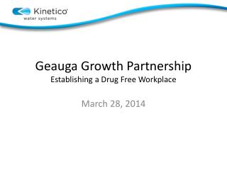 Geauga Growth Partnership Establishing a Drug Free Workplace