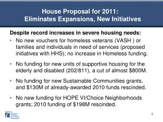 House Proposal for 2011:     Eliminates Expansions, New Initiatives