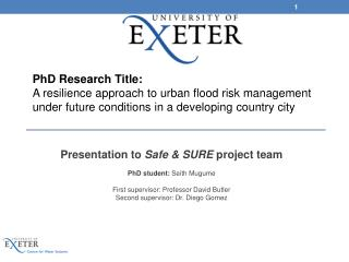 Presentation to  Safe & SURE  project team PhD student:  Seith Mugume