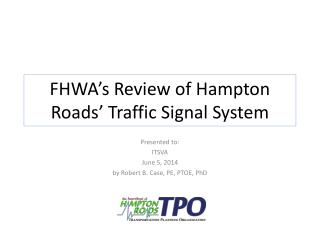 FHWA's Review of Hampton Roads' Traffic Signal System