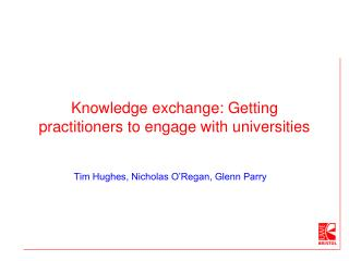 Knowledge exchange: Getting practitioners to engage with universities