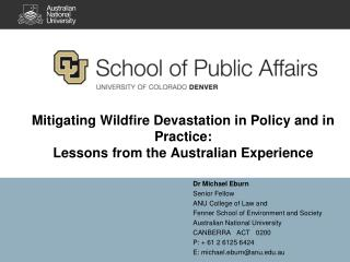Dr Michael Eburn Senior Fellow ANU College of Law and  Fenner School of Environment and Society