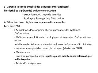 3- Garantir la confidentialité des échanges inter applicatif,