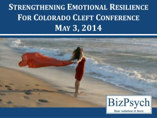 Strengthening Emotional Resilience For Colorado Cleft Conference May 3, 2014