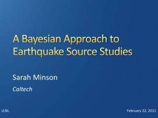 A Bayesian Approach to Earthquake Source Studies
