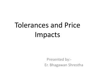 Tolerances and Price Impacts