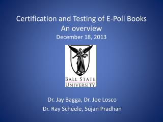 Certification and Testing  of E-Poll Books An overview December 18, 2013