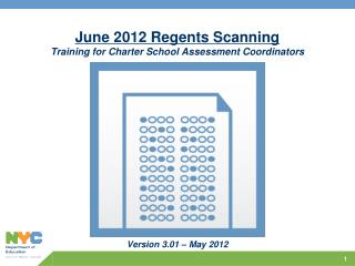 June 2012 Regents Scanning Training for Charter School Assessment Coordinators